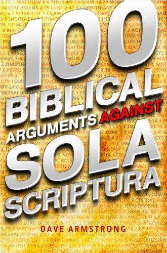 100 Biblical Arguments Against Sola Scriptura Download Pdf By Dave