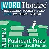 WordTheatre: Pushcart Prize: Best of the Small Presses, Volume 2