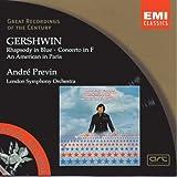 Gershwin: Rhapsody in Blue - Concerto in F - An American in Paris