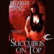 Succubus on Top: Georgina Kincaid, Book 2 | [Richelle Mead]