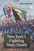 New York's Fighting Sixty-Ninth: A Regimental History of Service in the Civil War's Irish Brigade and the Great War's Rainbow Division: John Mahon: 9780786461042: Amazon.com: Books