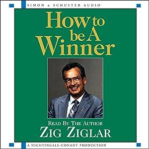 How to Be a Winner | [Zig Ziglar]