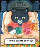 img - for Timmy wants to play! (Bedtime buddies) book / textbook / text book