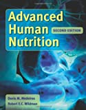 Advanced Human Nutrition, Second Edition