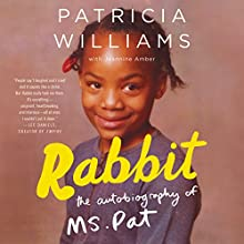 Rabbit: The Autobiography of Ms. Pat Audiobook by Patricia Williams, Jeannine Amber Narrated by Patricia Williams