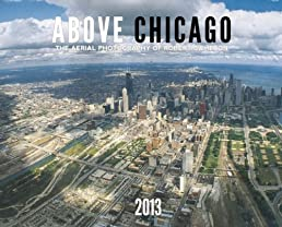 2013 Above Chicago Wall Calendar