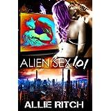 Alien Sex 101 (Alien Sex Ed) ~ Allie Ritch