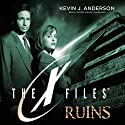 Ruins: The X-Files, Book 4 (       UNABRIDGED) by Kevin J. Anderson Narrated by Patrick Lawlor