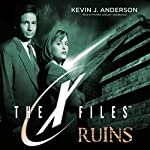Ruins: The X-Files, Book 4 | Kevin J. Anderson