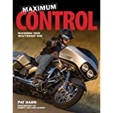 Maximum Control: Mastering Your Heavyweight Bikeby Pat Hahn