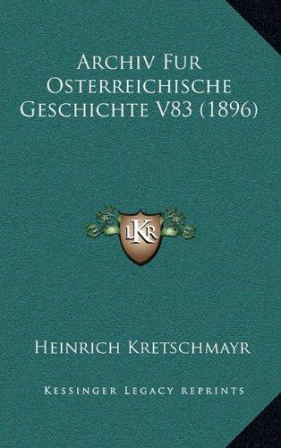 Archiv Fur Osterreichische Geschichte V83 (1896)