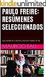 PAULO FREIRE: RES�MENES SELECCIONADOS...