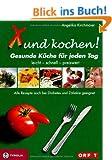 Xund kochen!: Gesunde K�che f�r jeden Tag. Leicht - schnell - einfach. Auch bei Diabetes und Z�liakie geeignet.