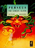 Perseus the Gorgon-Slayer: Small Book (Classics) (0947212698) by Lock, Kath