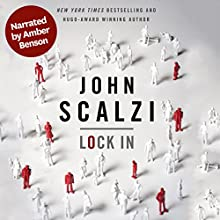 Lock In (       UNABRIDGED) by John Scalzi Narrated by Amber Benson