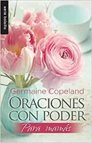 Oraciones con poder para mamás // Prayers That Avail Much for Moms