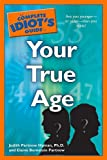 img - for The Complete Idiot's Guide to Your True Age book / textbook / text book