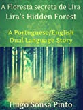 A Floresta secreta de Lira/ Liras Hidden Forest (Portuguese/English Dual Language Story)