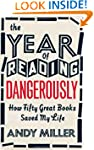 The Year Of Reading Dangerously: How...
