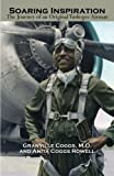 img - for Soaring Inspiration: The Journey of an Original Tuskegee Airman (Volume 1) book / textbook / text book