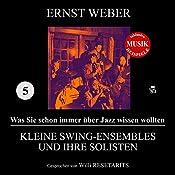 Kleine Swing-Ensembles und ihre Solisten (Was Sie schon immer über Jazz wissen wollten 5) | Ernst Weber