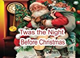Clement C Moore Twas The Night: Before Christmas