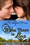When There is Love: A Christian Roman...