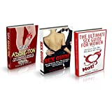 Sex Guide for Women, Sex Guide for Men and Sex Addiction Box set: Sex Guide for Women, Sex Guide for Men and Sex Addiction (sex guide for men, sex guide, ... sex guide for couples, sex addict, sexual)