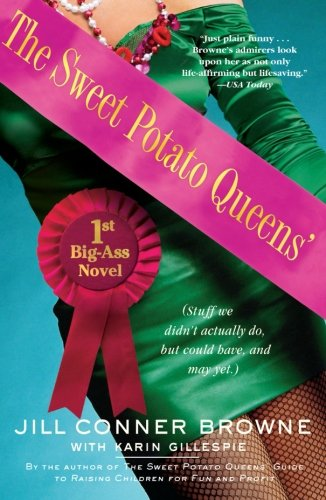 The Sweet Potato Queens: Stuff We Didn't Actually Do, But Could Have, And May Yet