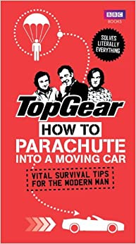 Top Gear: How to Parachute into a Moving Car e-book