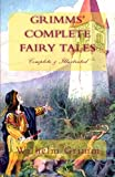 Grimms Complete Fairy Tales: (Complete & Illustrated)