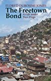 img - for The Freetown Bond by Eldred Durosimi Jones (2012-11-15) book / textbook / text book