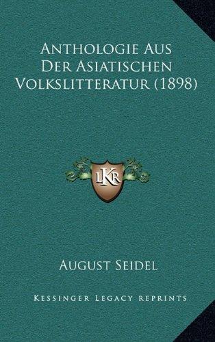 Anthologie Aus Der Asiatischen Volkslitteratur (1898)
