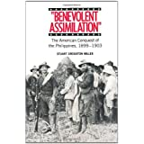 Benevolent Assimilation: The American Conquest of the Philippines, 1899-1903 ~ Stuart Creighton Miller