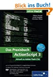 Das Praxisbuch ActionScript 3: Aktuell zu Adobe Flash CS4 (Galileo Design)