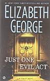 'EXP Just One Evil Act: A Lynley Novel' von 'Elizabeth George'
