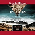 His Father's Son: The Life of General Ted Roosevelt Jr. Audiobook by Tim Brady Narrated by Paul Boehmer