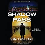Shadow Pass: A Novel of Suspense (       UNABRIDGED) by Sam Eastland Narrated by Paul Michael
