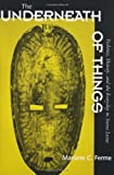 img - for The Underneath of Things: Violence, History, and the Everyday in Sierra Leone book / textbook / text book
