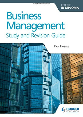 Business Management Study & Revision Guide: Ib Diploma