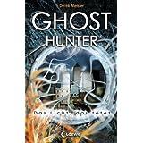"""Ghosthunter: Das Licht, das t�tetvon """"Derek Meister"""""""