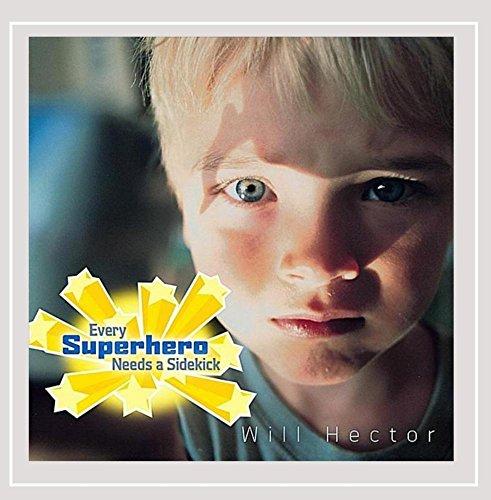 Will Hector - Every Superhero Needs a Sidekick