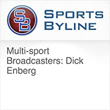 Multi-sport Broadcasters: Dick Enberg Radio/TV Program by Ron Barr Narrated by Ron Barr, Dick Enberg