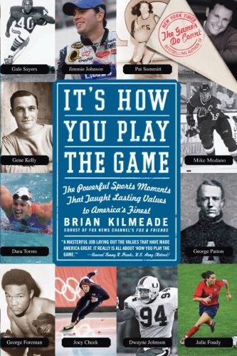 It's How You Play the Game: The Powerful Sports Moments That Taught Lasting Values to America's Finest PDF