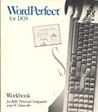 img - for WordPerfect 5.1 for DOS Workbook for IBM Personal Computers and PC Network s book / textbook / text book