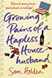 Sam Holden Growing Pains of a Hapless Househusband