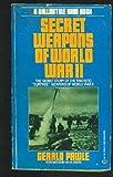 Secret Weapons of WW2, Pawle, Gerald