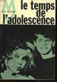img - for Le temps de l' adolescence. book / textbook / text book