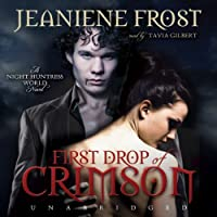 First Drop of Crimson: Night Huntress World, Book 1 (       ungekürzt) von Jeaniene Frost Gesprochen von: Tavia Gilbert