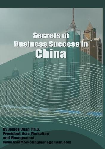 secrets-of-business-success-in-china-by-james-chan-bill-montgomery-mike-di-puppo-brian-kohute